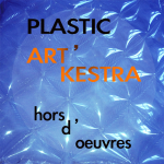 Hors_d'oeuvre_Plastic_Artkestra